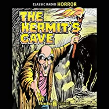 The Hermit's Cave: Archives Edition  by The Hermit's Cave Narrated by Mel Johnson, John Dehner