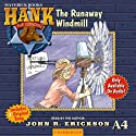 The Runaway Windmill: Hank the Cowdog (       UNABRIDGED) by John R. Erickson Narrated by John R. Erickson