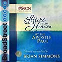 Letters from Heaven by the Apostle Paul: Galatians, Ephesians, Phillippians, Colossians, I & II Timothy Audiobook by Brian Simmons - translator Narrated by Brian Simmons
