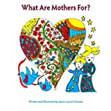 img - for What Are Mothers For? by Janice Lynch Schuster (2015-11-28) book / textbook / text book