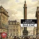 César Birotteau Audiobook by Honoré de Balzac Narrated by Marc-Henri Boisse