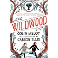 Wildwood: Book I: The Wildwood Chronicles (Wildwood Trilogy) by Meloy, Colin (2013) Paperback