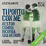 Ti porto con me - Nestor Combin ricorda Gigi Meroni (Atleticamente) | G. Sergio Ferrentino,Gianmarco Bachi
