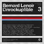 Bernard Lenoir Linrockuptible3