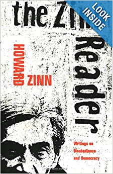 The Zinn Reader Writings on Disobedience and Democracy - Howard Zinn