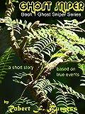 Ghost Sniper (Ghost Sniper Series Book 1)