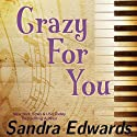 Crazy for You: A Controversial Romance (       UNABRIDGED) by Sandra Edwards Narrated by Laura M. Ramadei