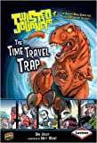 The Time Travel Trap (Twisted Journeys) (0761344136) by Jolley, Dan