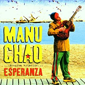 Proxima Estacion Esperanza by Manu Chao