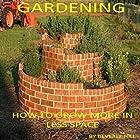 Gardening: How to Grow More in Less Space Hörbuch von Beverly Hill Gesprochen von: Jon Turner