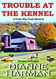 Download TROUBLE AT THE KENNEL: A Cedar Bay Cozy Mystery
