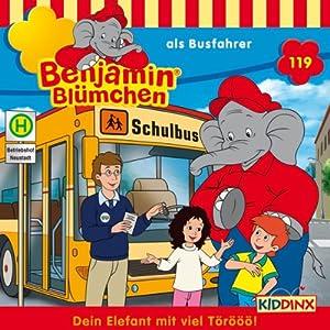 Benjamin Blümchen als Busfahrer (Benjamin Blümchen 119) Hörspiel