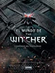 El mundo de The Witcher. Compendio de...