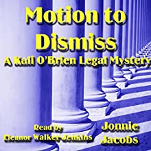 Motion to Dismiss: Kali O'Brien Series Book 3 (       UNABRIDGED) by Jonnie Jacobs Narrated by Eleanor Walker-Jenkins