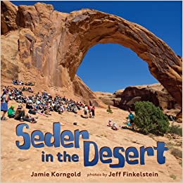 Seder in the Desert, by Rabbi Jamie Korngold, Photos by Jeff Finkelstein