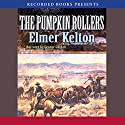 Pumpkin Rollers Audiobook by Elmer Kelton Narrated by George Guidall