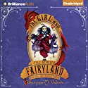 The Girl Who Fell Beneath Fairyland and Led the Revels There (       UNABRIDGED) by Catherynne M. Valente Narrated by S. J. Tucker
