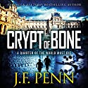 Crypt of Bone: An ARKANE Thriller, Book 2 (       UNABRIDGED) by J. F. Penn Narrated by Veronica Giguere