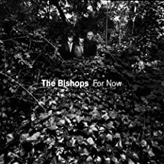 For Now - The Bishops