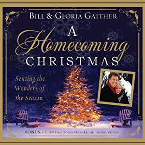 A Homecoming Christmas: Sensing the Wonders of the Season   [Bill Gaither, Gloria Gaither]