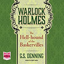Warlock Holmes: The Hell-Hound of the Baskervilles Audiobook by G. S. Denning Narrated by Robert Garson
