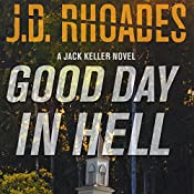 Good Day in Hell: Jack Keller, Book 2 | J. D. Rhoades