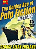The Golden Age of Pulp Fiction MEGAPACK TM, Vol. 1: George Allan England: 15 Classic Tales