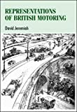Representations of British Motoring (Studies in Design) (0719075408) by Jeremiah, David