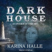 Darkhouse: Experiment in Terror Series, Book 1 | Karina Halle