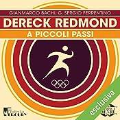 Dereck Redmond: A piccoli passi (Olimpicamente) | Gianmarco Bachi, G. Sergio Ferrentino
