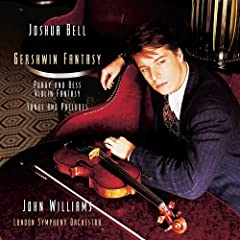 Click here to buy Joshua Bell - Gershwin Fantasy by Joshua Bell, George Gershwin and John [composer] Williams.