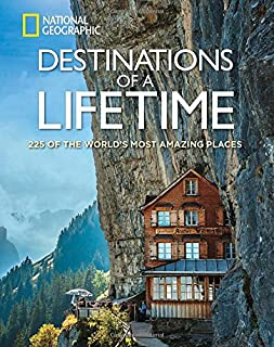 Book Cover: Destinations of a Lifetime: 225 of the World's Most Amazing Places