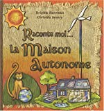 Raconte moi... la maison autonome