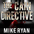 The Cain Directive: The Cain Series, Book 3 Hörbuch von Mike Ryan Gesprochen von: Charles Hayward