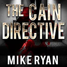 The Cain Directive: The Cain Series, Book 3 Audiobook by Mike Ryan Narrated by Charles Hayward