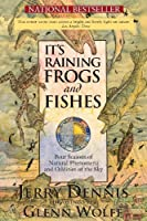 It's Raining Frogs and Fishes: Four Seasons of Natural Phenomena and Oddities of the Sky