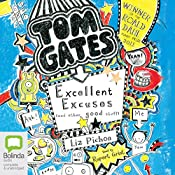 Excellent Excuses (and Other Good Stuff): Tom Gates, Book 2 | Liz Pichon