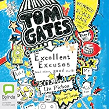 Excellent Excuses (and Other Good Stuff): Tom Gates, Book 2 (       UNABRIDGED) by Liz Pichon Narrated by Rupert Grint