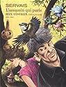 L'assassin qui parle aux oiseaux - L'int�grale par Servais