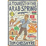 A Tourist in the Arab Spring (Bradt Travel Guides (Travel Literature))by Tom Chesshyre