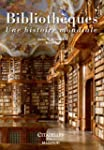 BIBLIOTH�QUES : UNE HISTOIRE MONDIALE