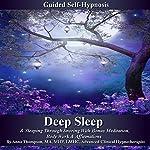 Deep Sleep Guided Self Hypnosis: And Sleeping Through Snoring with Bonus Meditation, Body Work and Affirmations Tracks   Anna Thompson