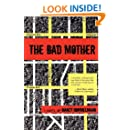 The Bad Mother: A Novel