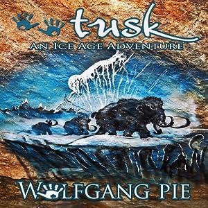 Tusk | [Wolfgang Pie]