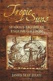Tropic Suns: Seadogs Aboard an English Galleon