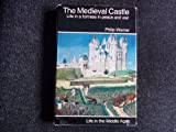 The Medieval Castle: Life in a Fortress in Peace and War (Medieval life series) (0213764458) by Warner, Philip