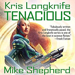 Tenacious: Kris Longknife, Book 12 (       UNABRIDGED) by Mike Shepherd Narrated by Dina Pearlman
