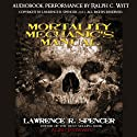 Mortality Mechanic's Manual (       UNABRIDGED) by Lawrence R. Spencer Narrated by Ralph C. Witt