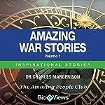 Amazing War Stories - Volume 1: Inspirational Stories | Charles Margerison