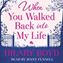 When You Walked Back into my Life (       UNABRIDGED) by Hilary Boyd Narrated by Jenny Funnell